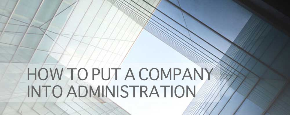 how-to-put-a-company-in-administration