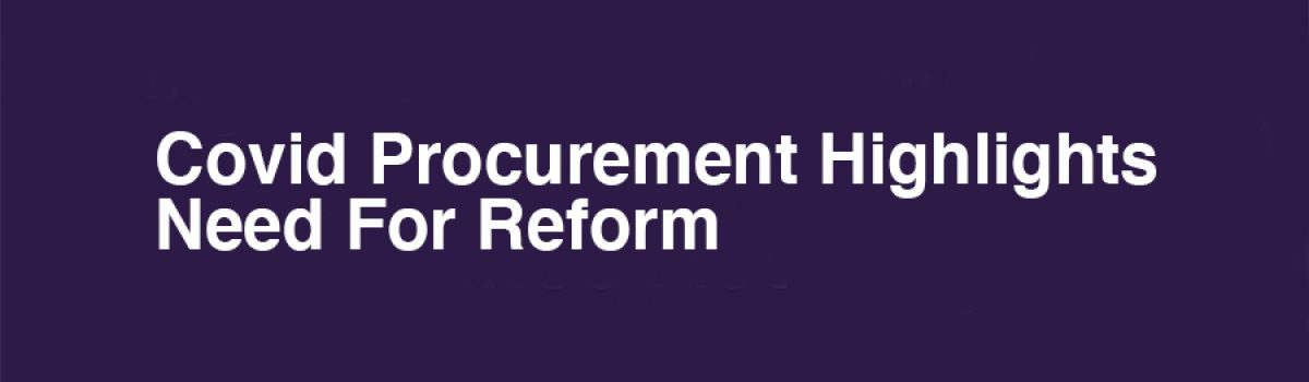 Covid Procurement Highlights Need For Reform