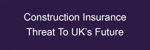 Construction Insurance Blake-Turner